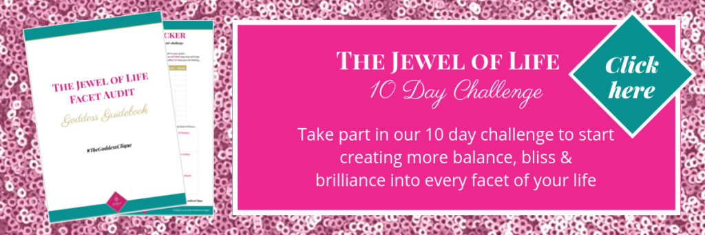 Take part in our 10 day Jewel of Life challenge to start creating more balance, brilliance and bliss in to every facet of your life