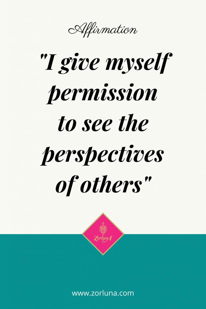 """Affirmation: """"I give myself permission to see the perspectives of others"""""""