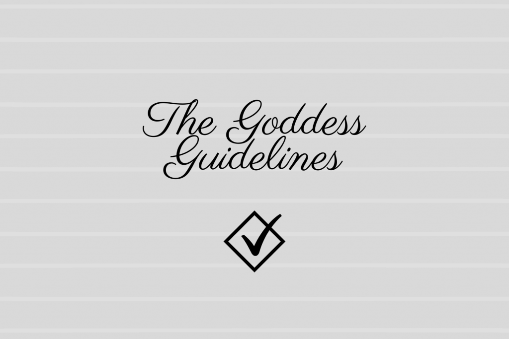 The Goddess Guidelines