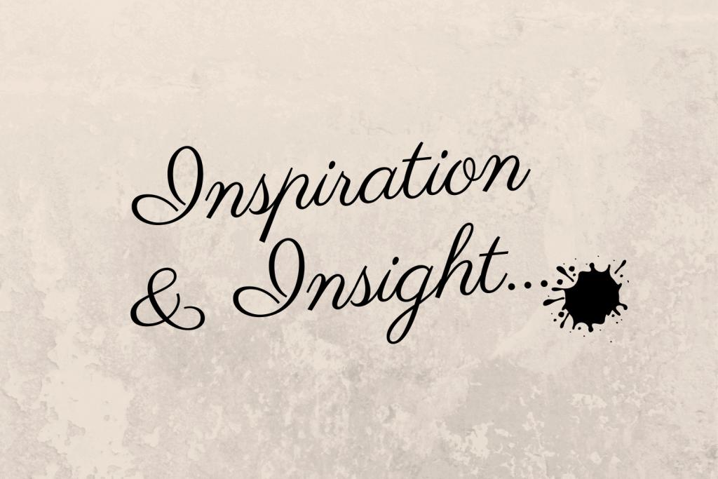 Inspiration & Insight